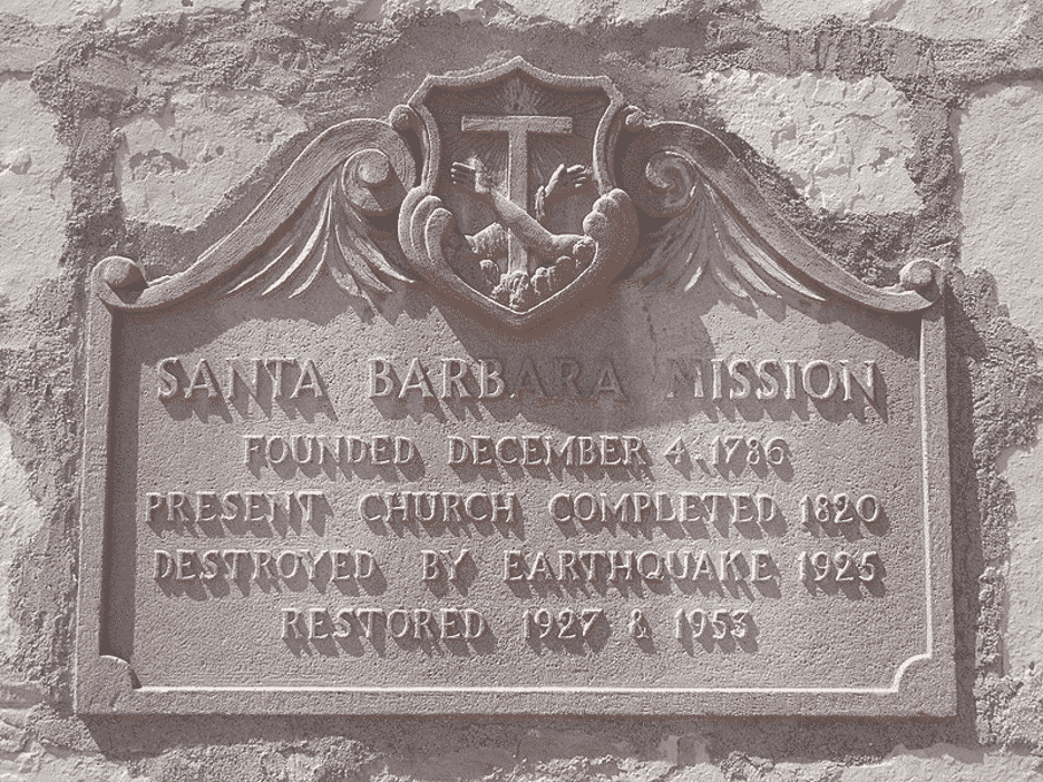 Santa Barbara Mission sign about the 1925 earthquake